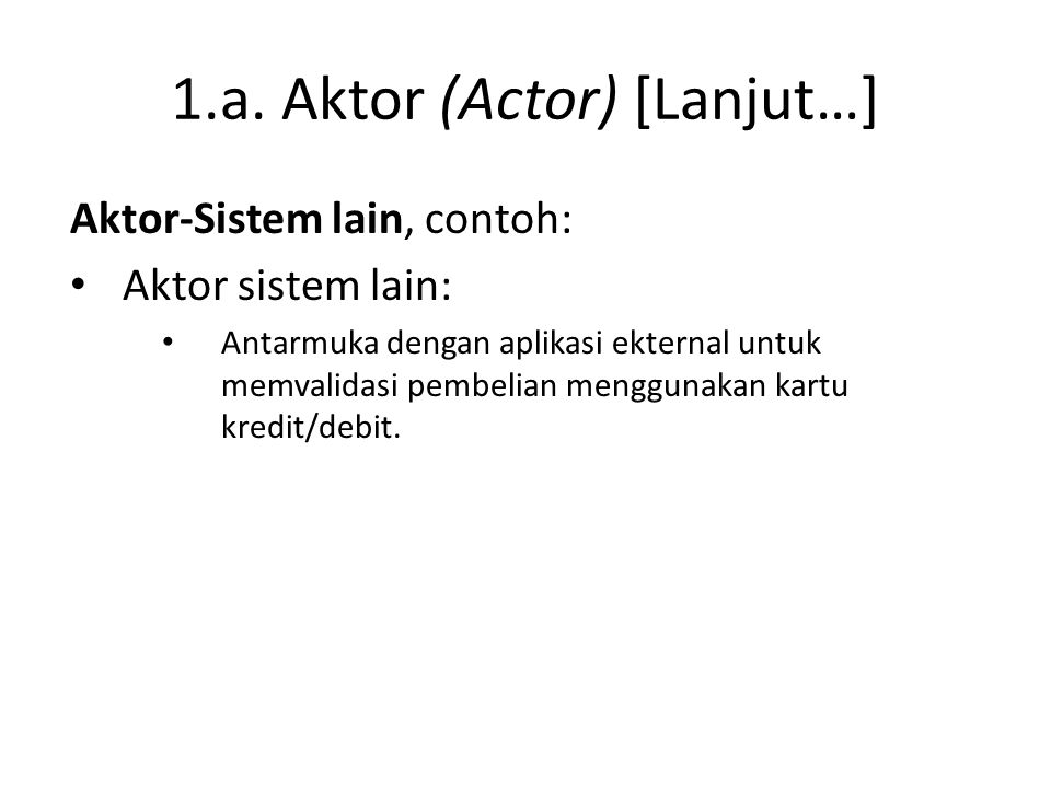 1.a. Aktor (Actor) [Lanjut…]